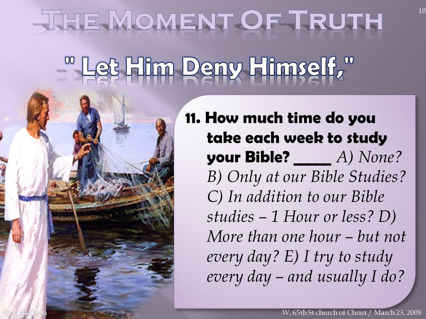 11. How much time do you take each week to study your Bible.