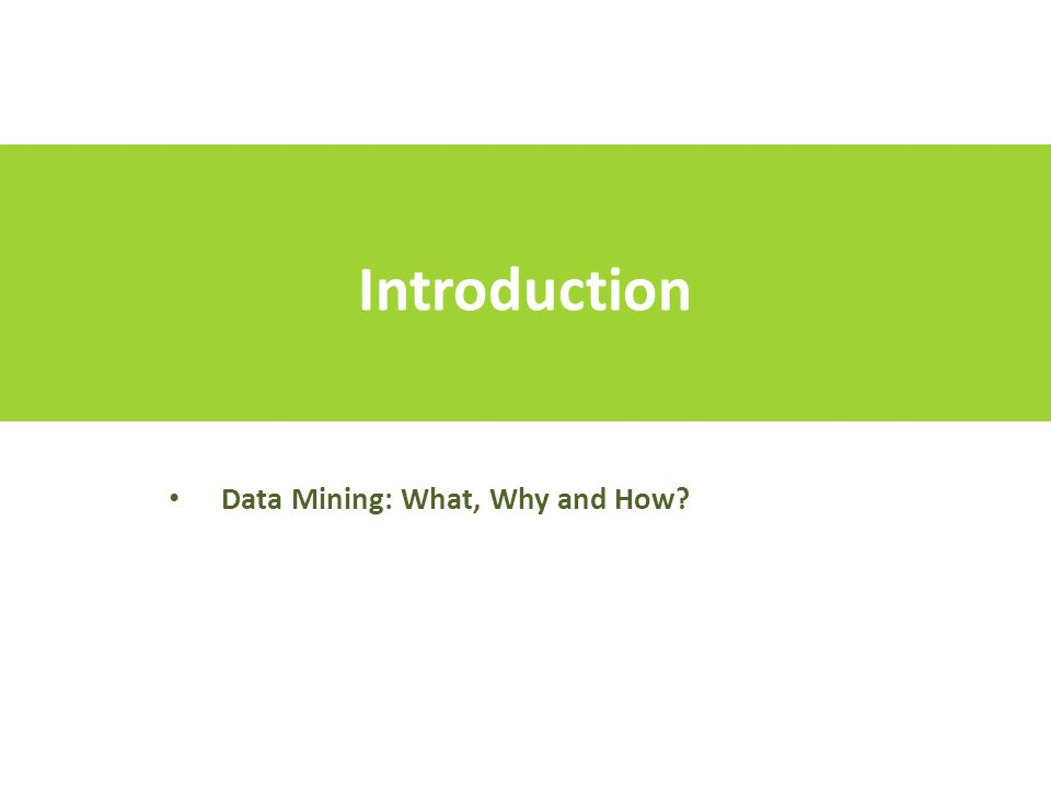 Introduction Data Mining: What.5 Introductory example: When to play golf.
