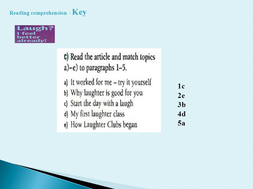 Reading comprehension - Key 1c 2e 3b 4d 5a