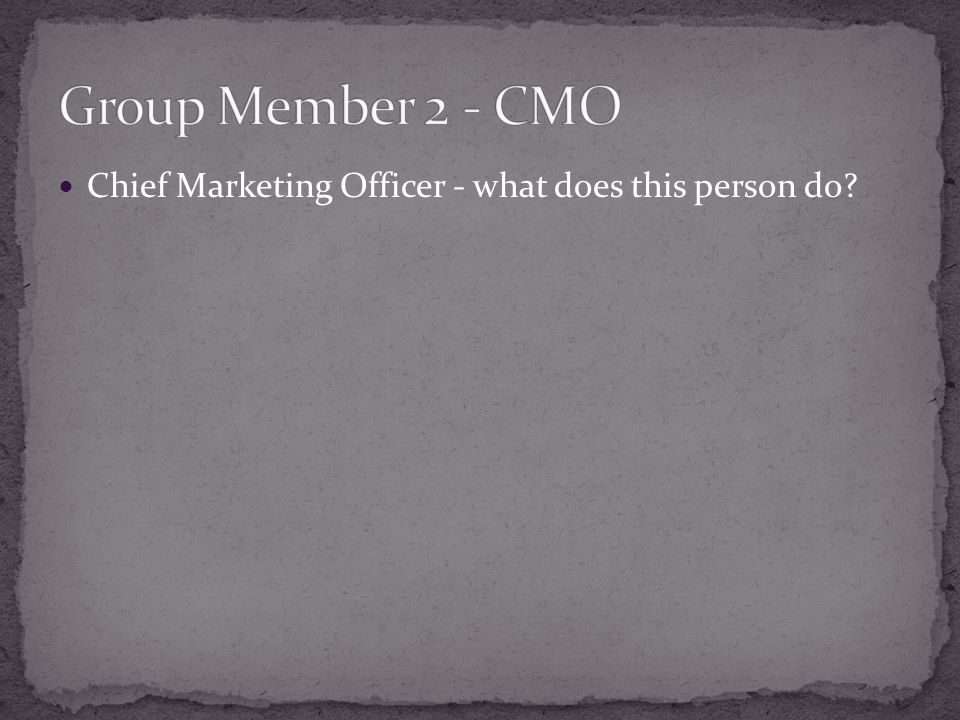 Chief Marketing Officer - what does this person do