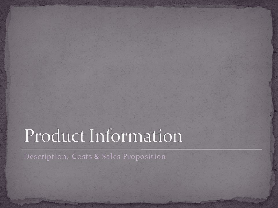 Description, Costs & Sales Proposition