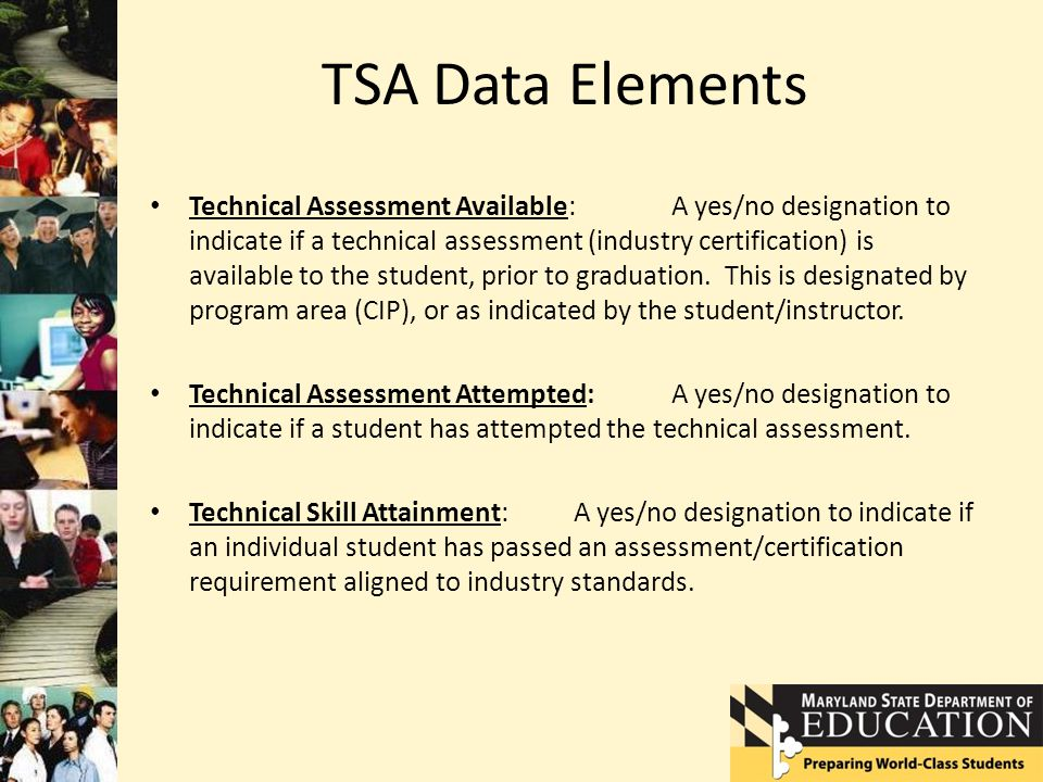 TSA Data Elements Technical Assessment Available:A yes/no designation to indicate if a technical assessment (industry certification) is available to t