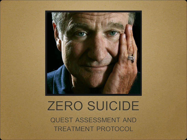 ZERO SUICIDE QUEST ASSESSMENT AND TREATMENT PROTOCOL