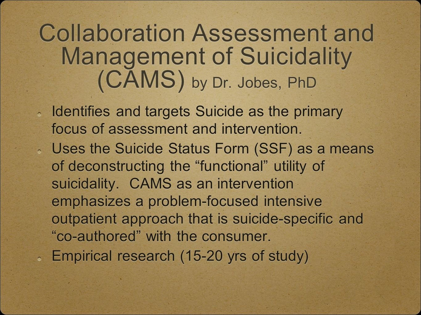 Collaboration Assessment and Management of Suicidality (CAMS) by Dr.