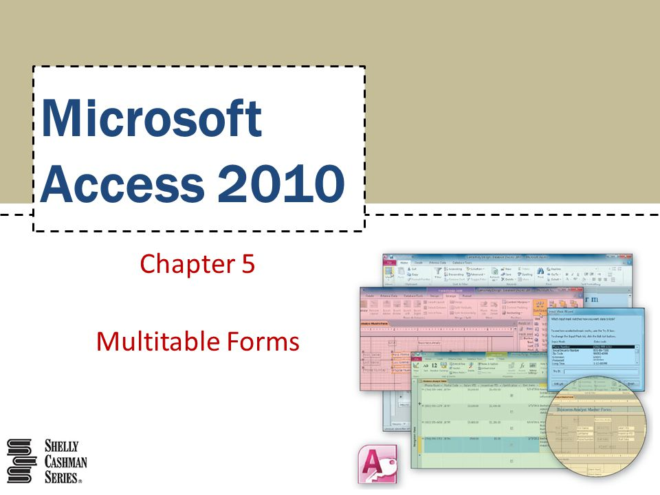 Microsoft Access 2010 Chapter 5 Multitable Forms