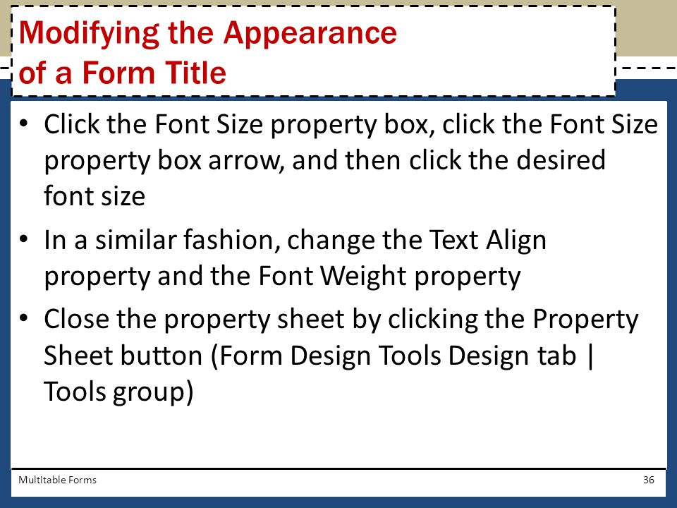 Click the Font Size property box, click the Font Size property box arrow, and then click the desired font size In a similar fashion, change the Text A