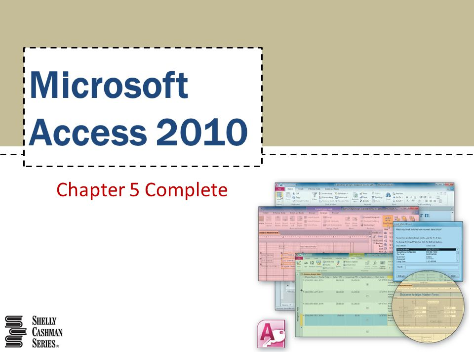 Chapter 5 Complete Microsoft Access 2010