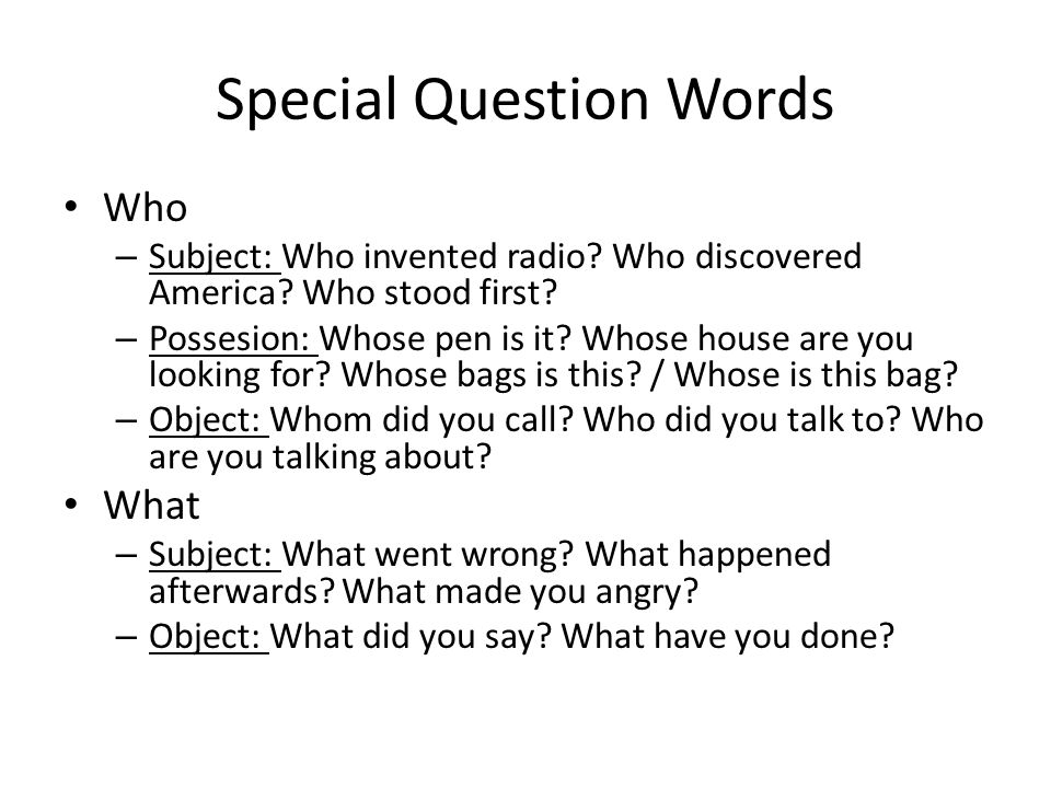 Special Question Words Who – Subject: Who invented radio.