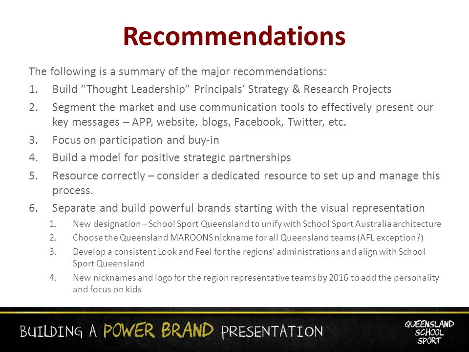 Recommendations The following is a summary of the major recommendations: 1.Build Thought Leadership Principals' Strategy & Research Projects 2.Segment the market and use communication tools to effectively present our key messages – APP, website, blogs, Facebook, Twitter, etc.