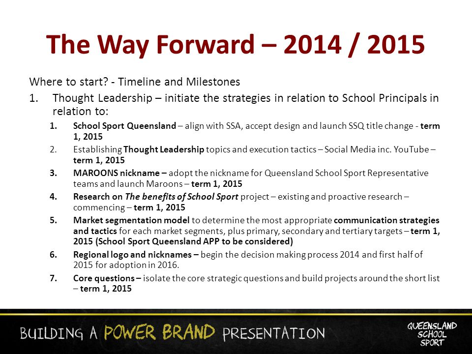 The Way Forward – 2014 / 2015 Where to start.