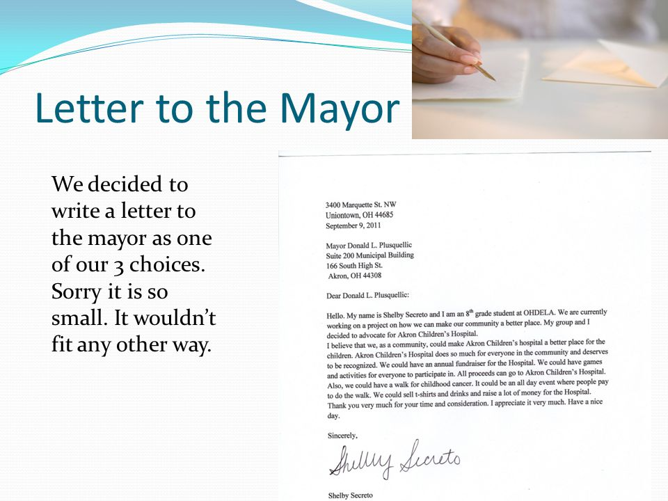 Letter to the Mayor We decided to write a letter to the mayor as one of our 3 choices.