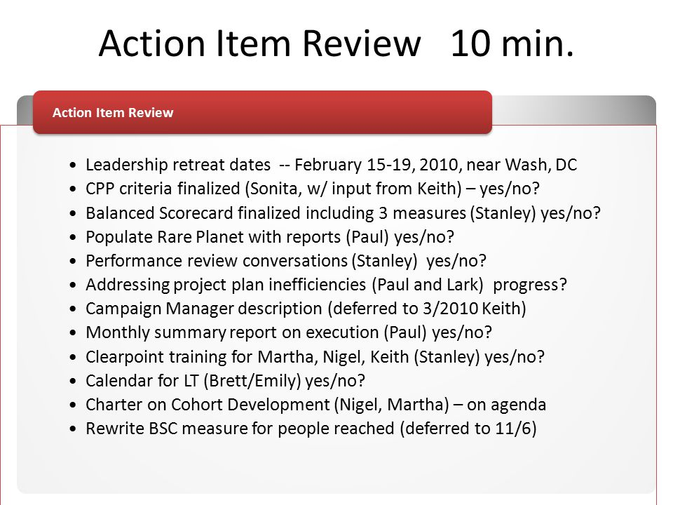 Leadership retreat dates -- February 15-19, 2010, near Wash, DC CPP criteria finalized (Sonita, w/ input from Keith) – yes/no.