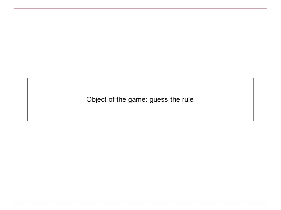 Object of the game: guess the rule
