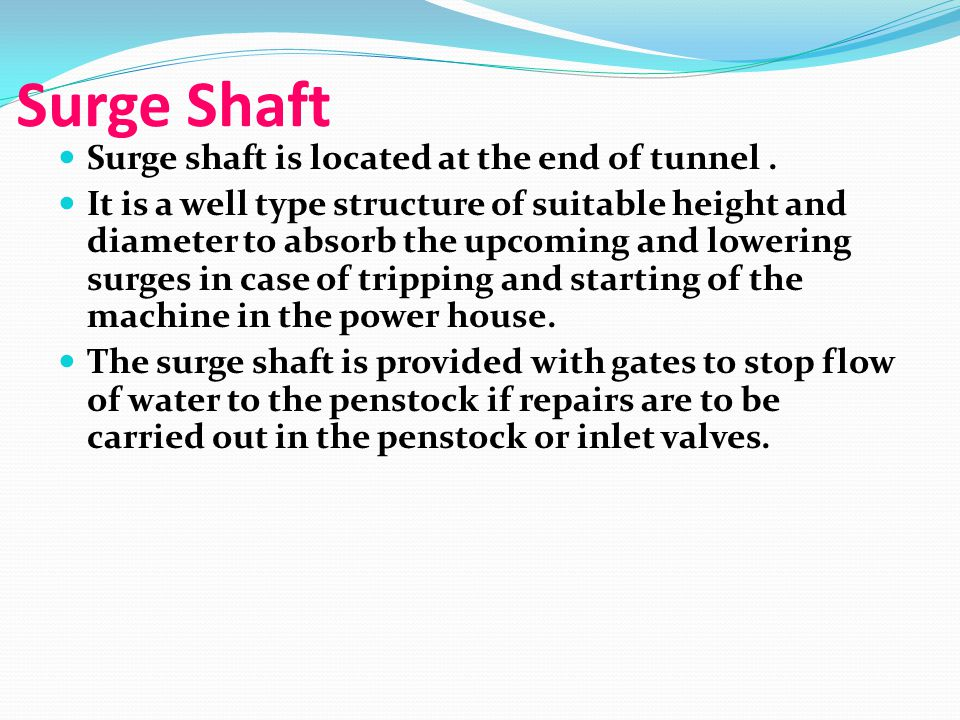 Surge Shaft Surge shaft is located at the end of tunnel.