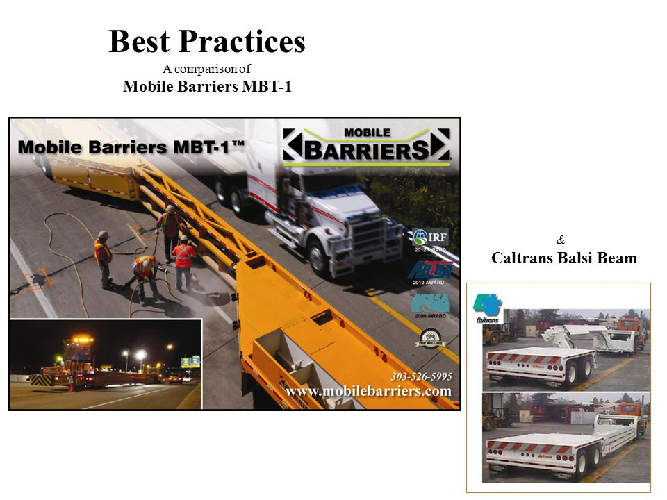 Best Practices A comparison of Mobile Barriers MBT-1 & Caltrans Balsi Beam