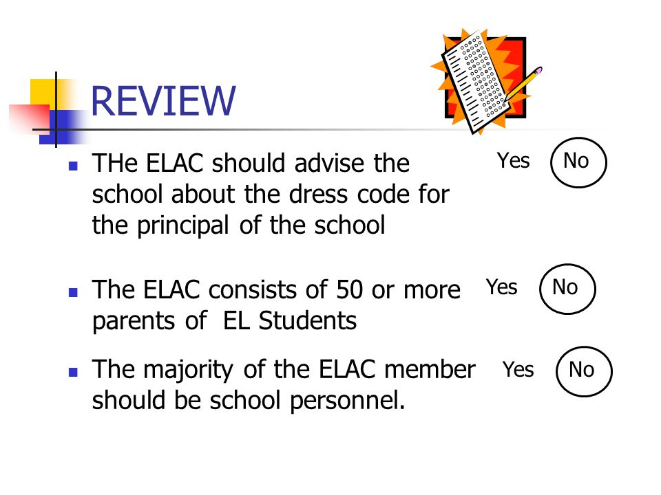REVIEW The R-30 Report is a income census YesNo Every parent of an EL student is a member of ELAC.