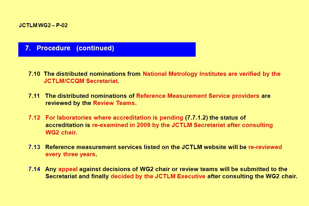 7.10 The distributed nominations from National Metrology Institutes are verified by the JCTLM/CCQM Secretariat.
