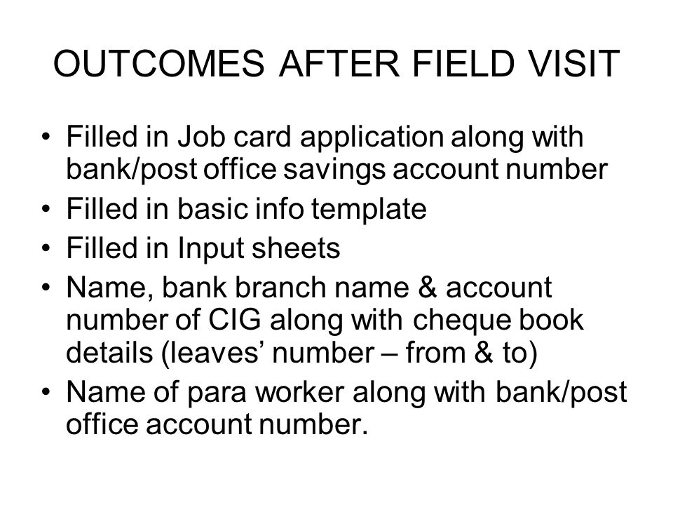 OUTCOMES AT MCC AFTER FIELD VISIT All beneficiaries have job card Basic info - data entry completed Estimates generated with block wise admin sanctions proceedings and farmer wise proceedings.