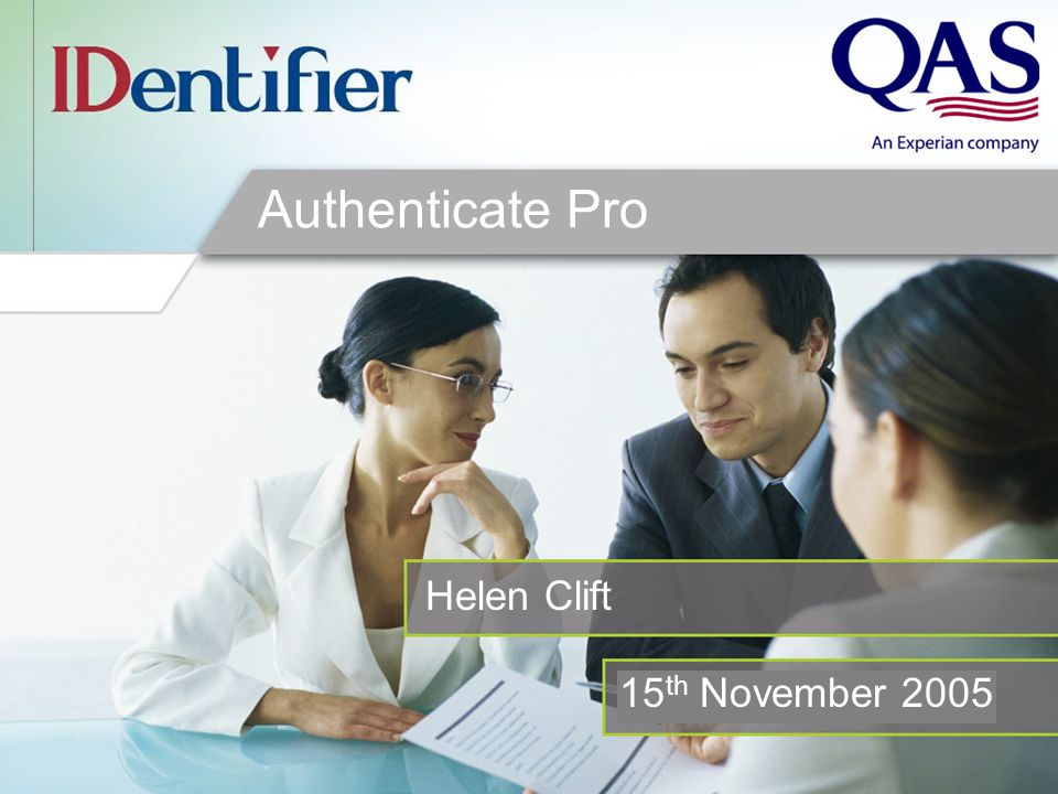 Enter date here Authenticate Pro Helen Clift 15 th November 2005