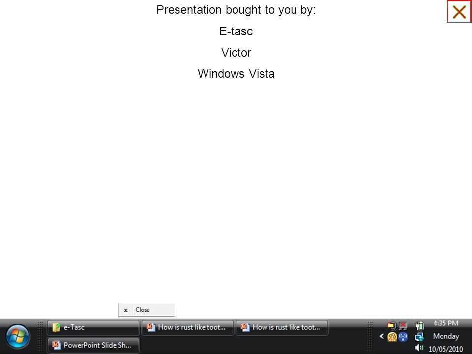 Presentation bought to you by: E-tasc Victor Windows Vista