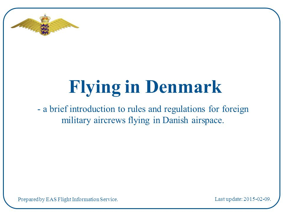 Flying in Denmark - a brief introduction to rules and regulations for foreign military aircrews flying in Danish airspace.