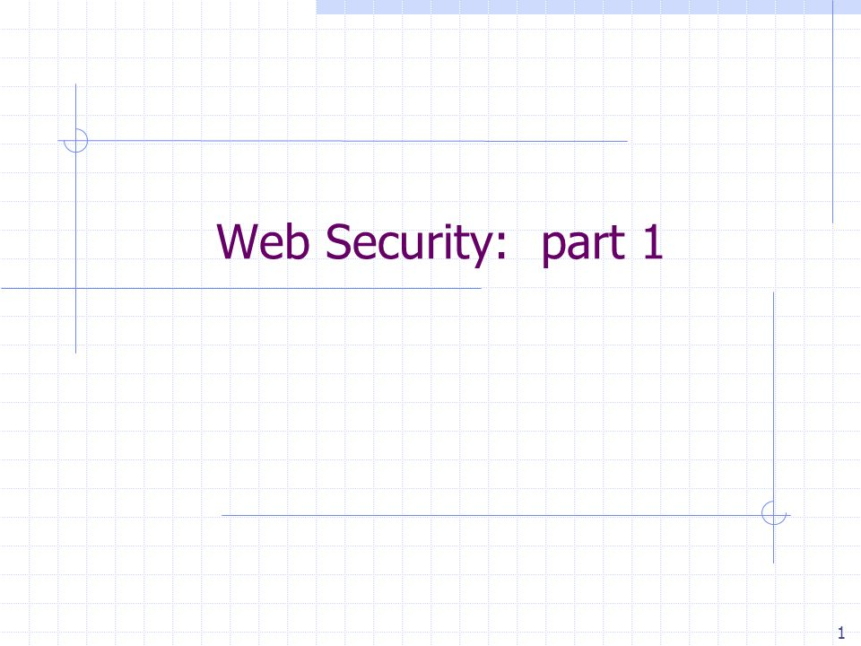 1 Web Security: part 1