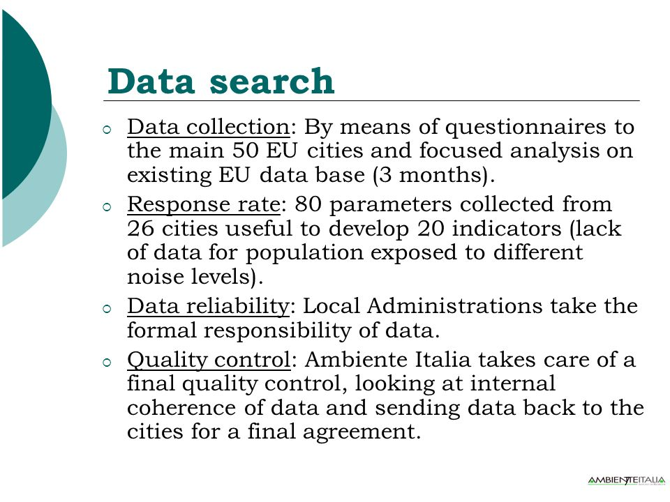 7 Data search  Data collection: By means of questionnaires to the main 50 EU cities and focused analysis on existing EU data base (3 months).