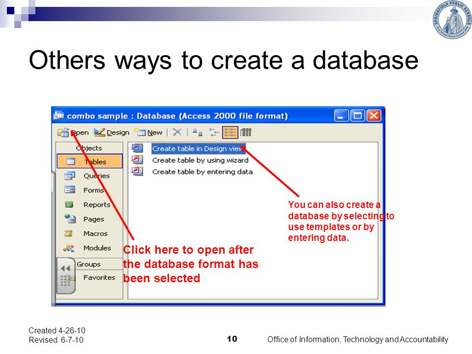 Others ways to create a database Click here to open after the database format has been selected You can also create a database by selecting to use templates or by entering data.