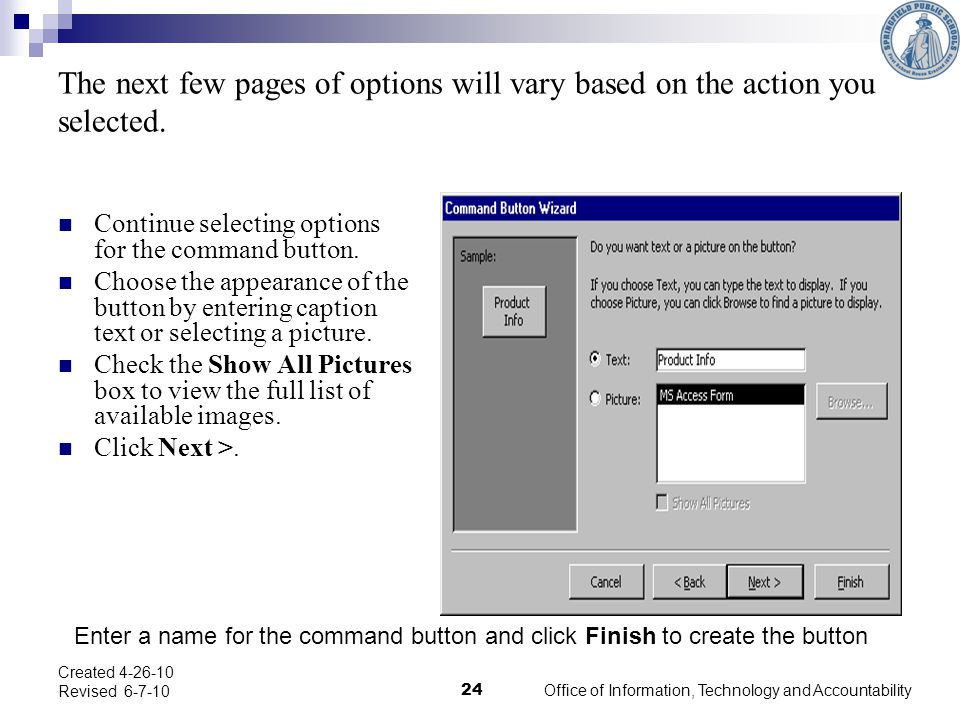 The next few pages of options will vary based on the action you selected.