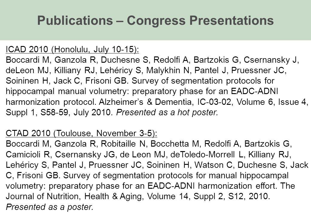 ICAD 2010 (Honolulu, July 10-15): Boccardi M, Ganzola R, Duchesne S, Redolfi A, Bartzokis G, Csernansky J, deLeon MJ, Killiany RJ, Lehéricy S, Malykhi