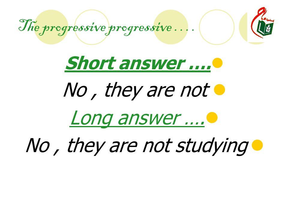 The progressive progressive ….Short answer …. No, they are not Long answer ….