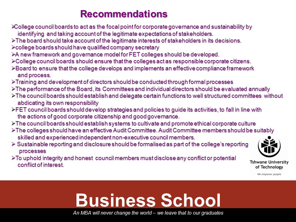 An MBA will never change the world – we leave that to our graduates Recommendations Business School  College council boards to act as the focal point