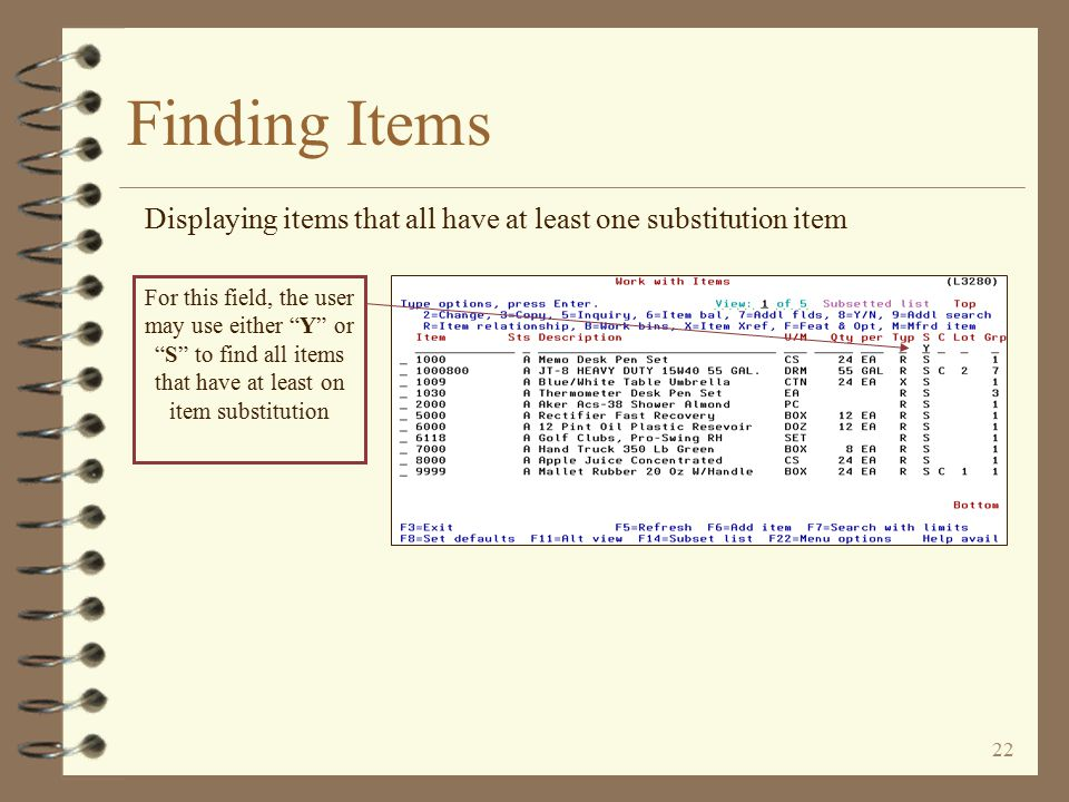 21 Finding Items Displaying all items of a specific item type This selection shows a group of items that are all kit parent items