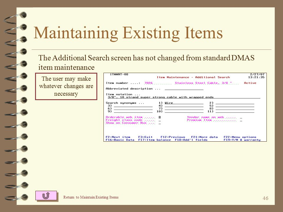 45 Maintaining Existing Items The Yes/No & Warranty screen has not changed from standard DMAS item maintenance The user may make whatever changes are necessary Return to Maintain Existing Items