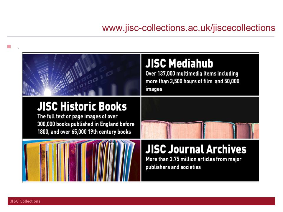 JISC Collections www.jisc-collections.ac.uk/jiscecollections.