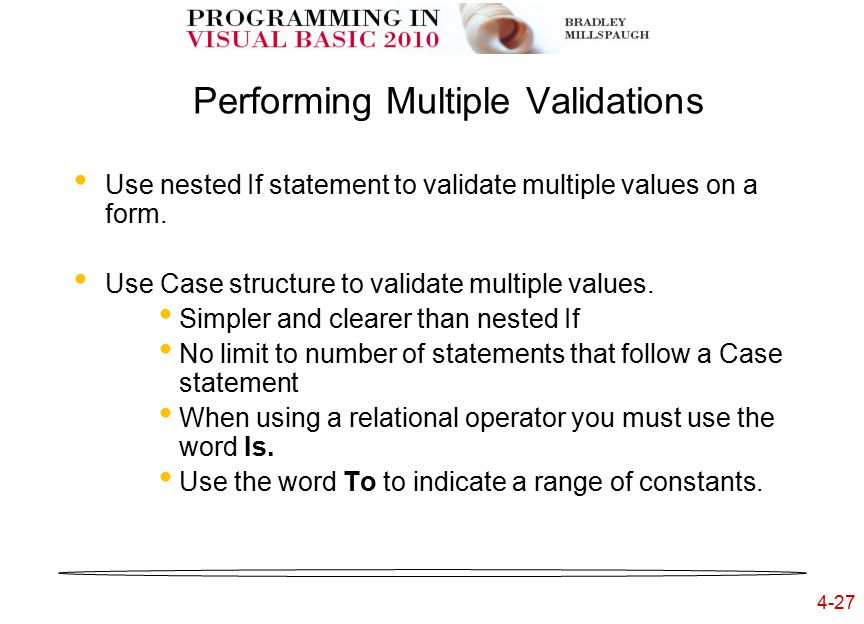 4-27 Performing Multiple Validations Use nested If statement to validate multiple values on a form.