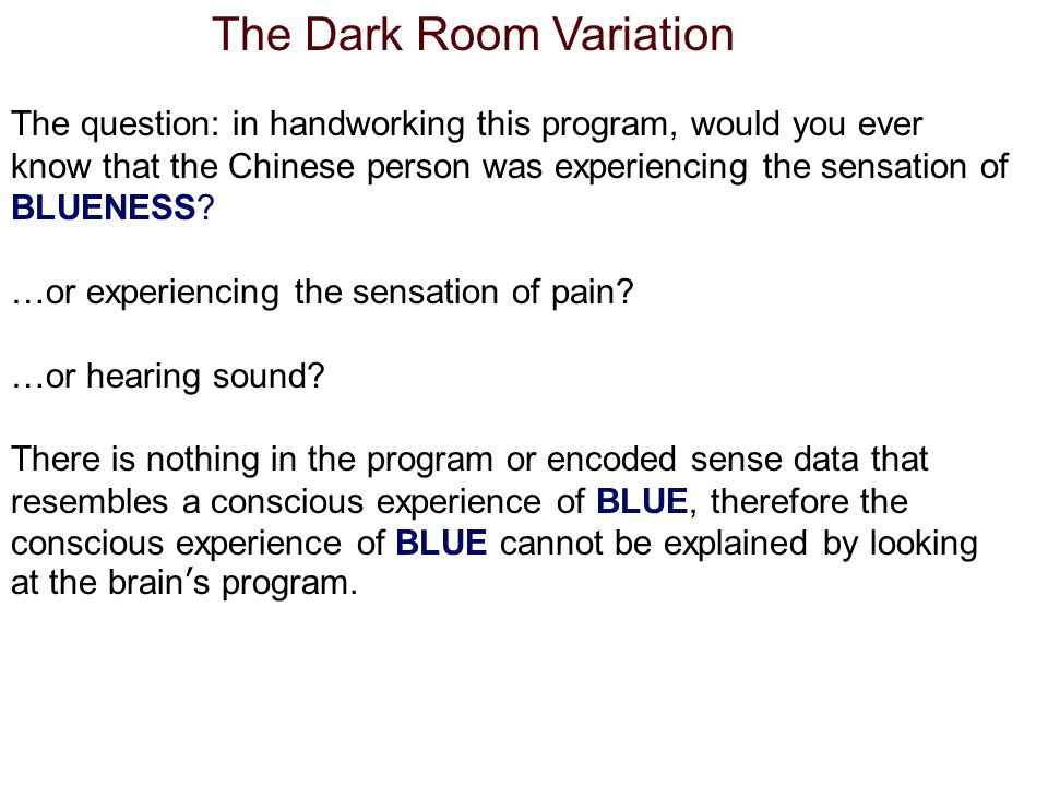 The Dark Room Variation The question: in handworking this program, would you ever know that the Chinese person was experiencing the sensation of BLUENESS.
