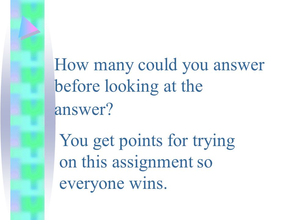 How many could you answer before looking at the answer.