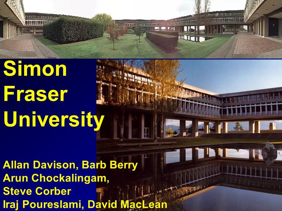 Allan Davison, Barb Berry Arun Chockalingam, Steve Corber Iraj Poureslami, David MacLean Simon Fraser University