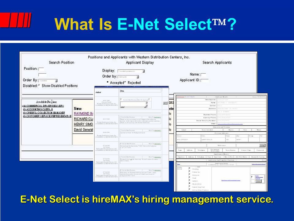 E-Net Select is hireMAX's hiring management service. What Is E-Net Select  ?