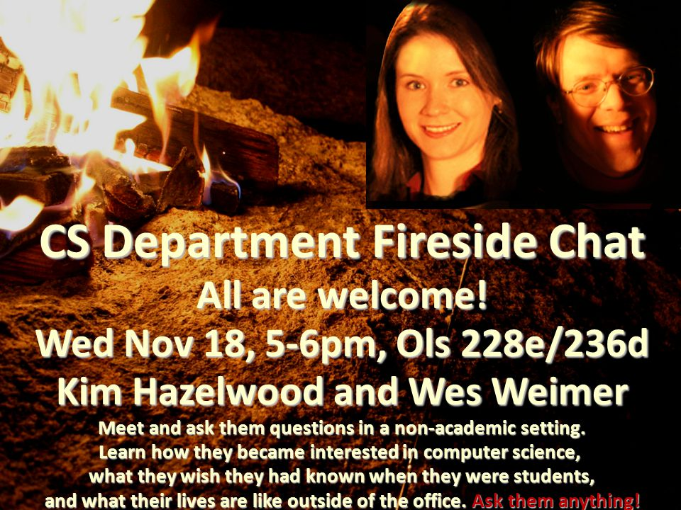 CS Department Fireside Chat All are welcome.