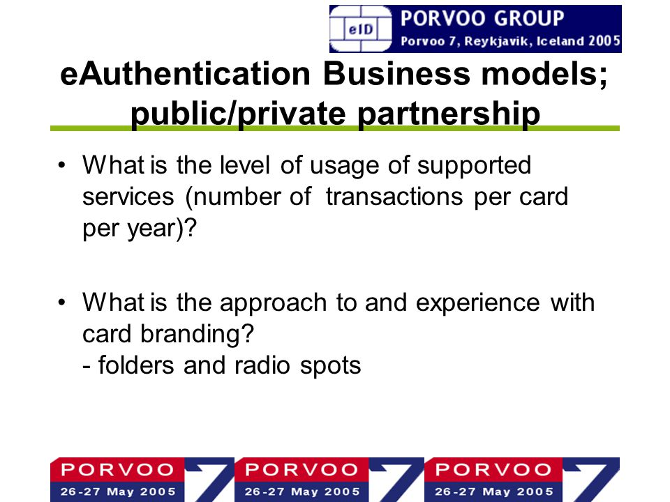 eAuthentication Business models; public/private partnership What is the level of usage of supported services (number of transactions per card per year).