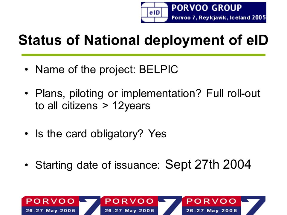 Status of National deployment of eID Name of the project: BELPIC Plans, piloting or implementation.