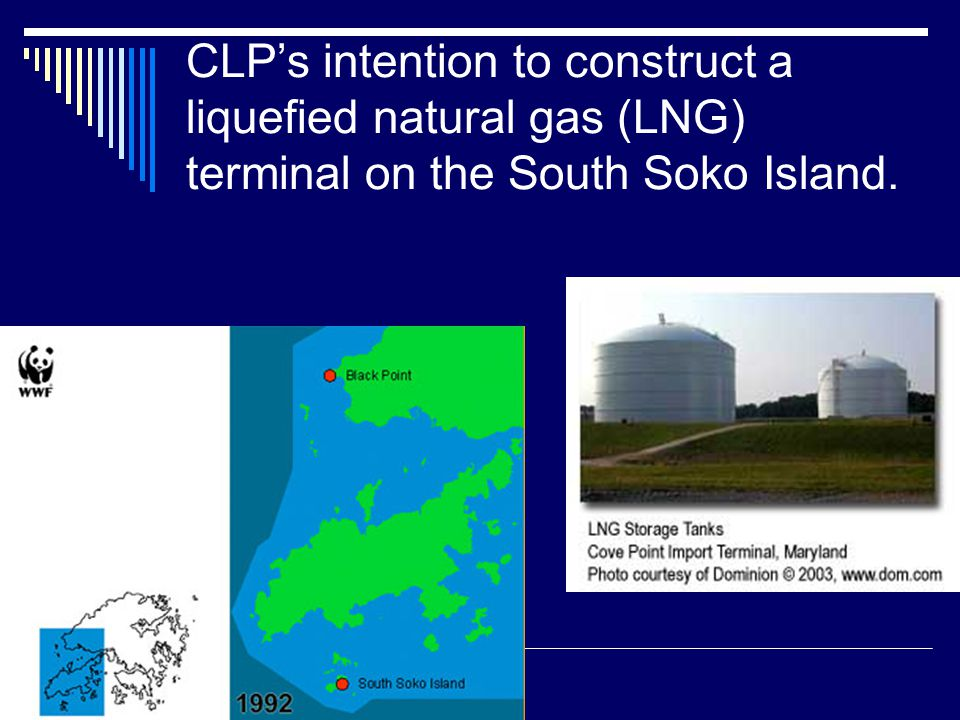 CLP's intention to construct a liquefied natural gas (LNG) terminal on the South Soko Island.