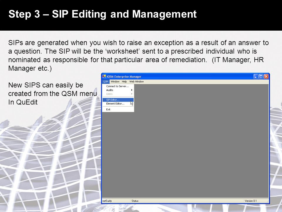 Step 3 – SIP Editing and Management SIPs are generated when you wish to raise an exception as a result of an answer to a question.