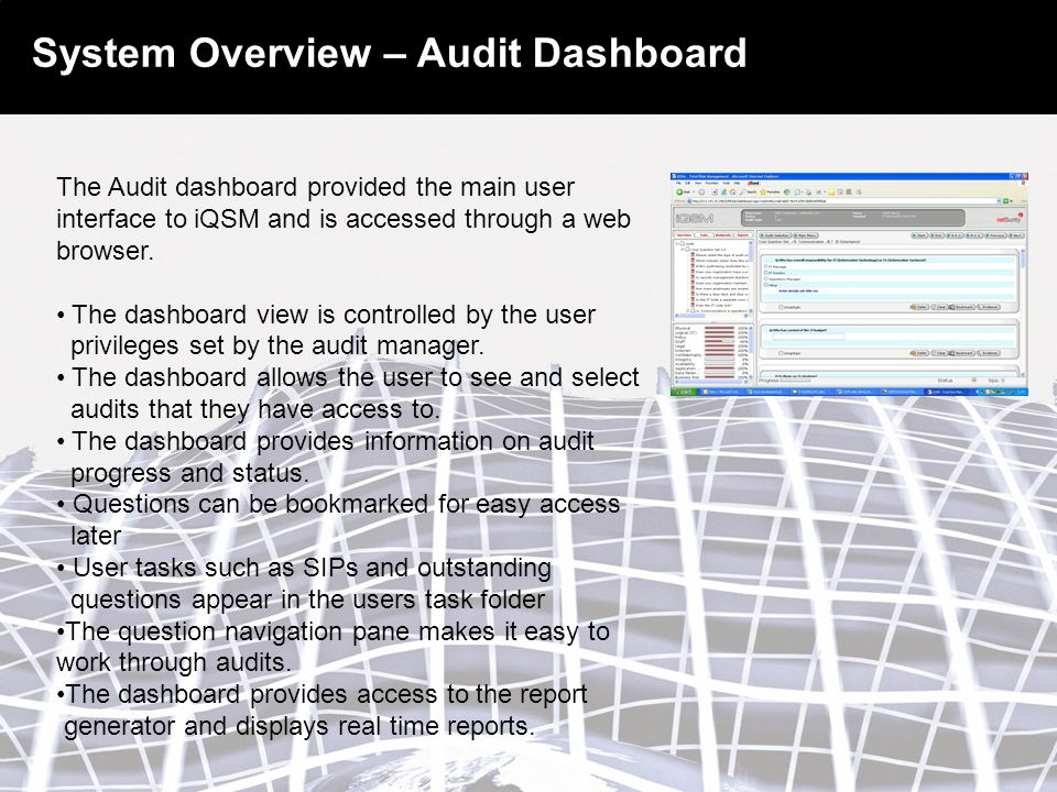 System Overview – Audit Dashboard The Audit dashboard provided the main user interface to iQSM and is accessed through a web browser.