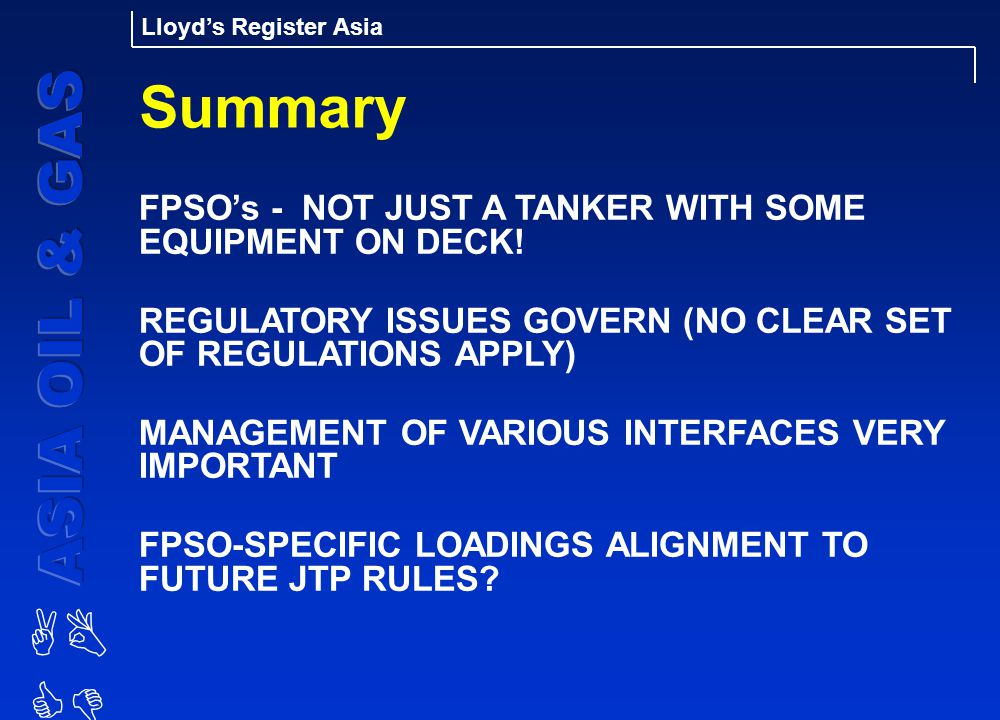AB CD Lloyd's Register Asia Summary FPSO's - NOT JUST A TANKER WITH SOME EQUIPMENT ON DECK.