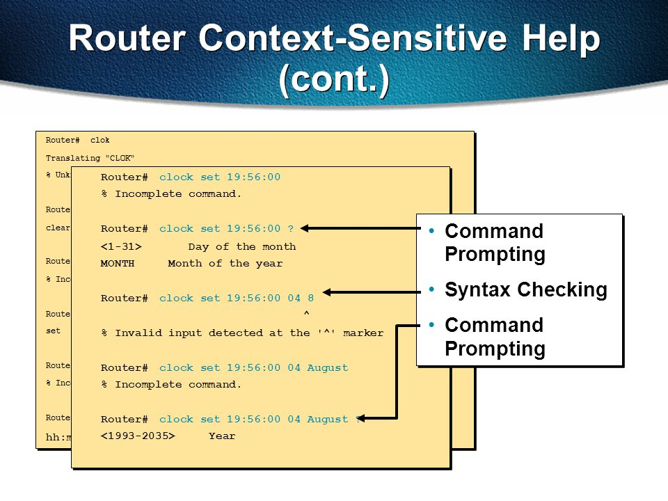Router Context-Sensitive Help (cont.) Router# clok Translating