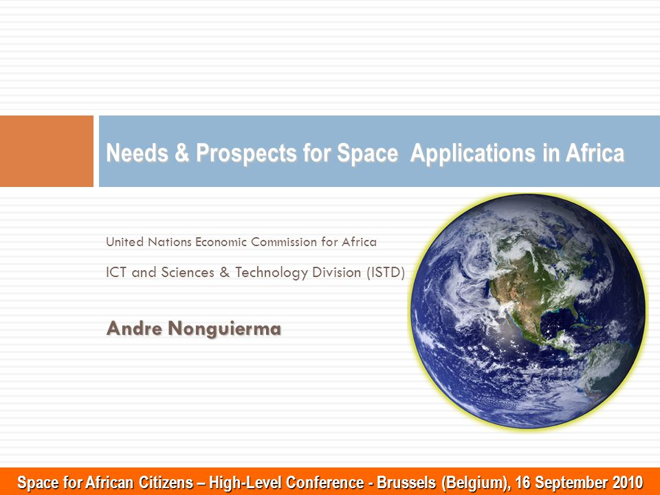 22 www.uneca.org Outlines Space Applications Nexus issues Challenges and Opportunities Needs & Prospects Priorities & Strategies Conclusions & Recommendations