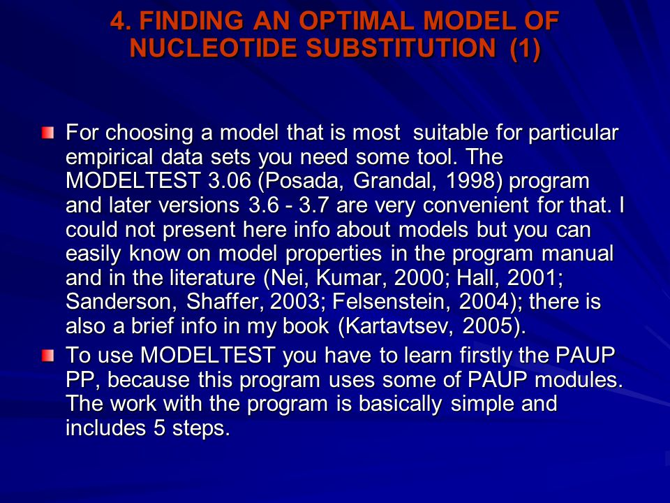 4. FINDING AN OPTIMAL MODEL OF NUCLEOTIDE SUBSTITUTION (1) For choosing a model that is most suitable for particular empirical data sets you need some
